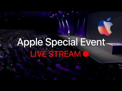 Apple Special Event 2017 LIVE STREAM 1080p [iPhone 8, iPhone X, Apple Watch 3]