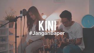 #JanganBaper Rossa - Kini (Cover) feat. Awdella