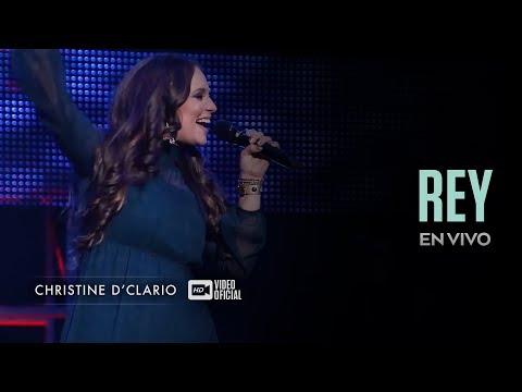 Christine D'Clario | Rey | En Vivo