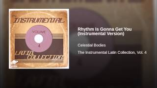 Rhythm Is Gonna Get You (Instrumental Version)