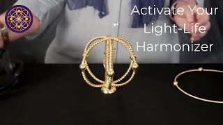 Activate Your Light-Life Harmonizer and Help Heal The World!