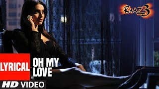 Oh My Love With Lyrics |  Raaz 3 I Emraan Hashmi, Esha Gupta, Bipasha Basu