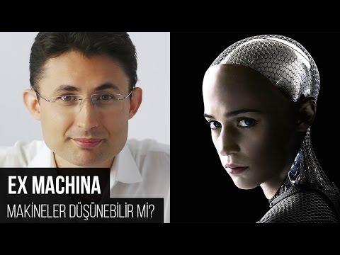 Ex Machina Ya Da Makineler Düşünebilir Mi?