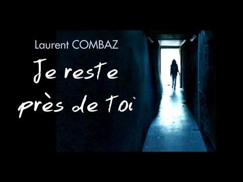Je Reste Près De Toi - Laurent Combaz