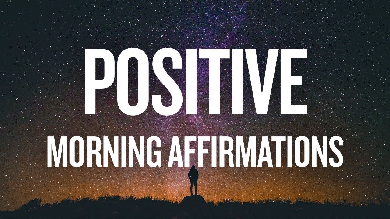 POSITIVE MORNING AFFIRMATIONS FOR ABUNDANCE AND SUCCESS (LISTEN EVERYDAY!) - YouTube
