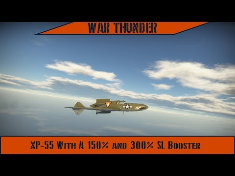 War Thunder - XP-55 With A 150% And 300% SL Booster