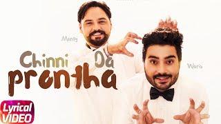 Chinni Da Prontha| Lyrical |Monty & Waris | Desi Crew | Latest Punjabi Song 2018