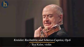 """Heifetz 2015: Fritz Kreisler """"Recitativo und Scherzo"""" played by Ilya Kaler"""