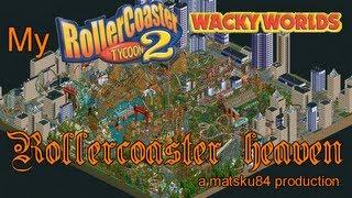 My RollerCoaster Tycoon 2: Wacky Worlds Rollercoaster Heaven (Part 1/10)