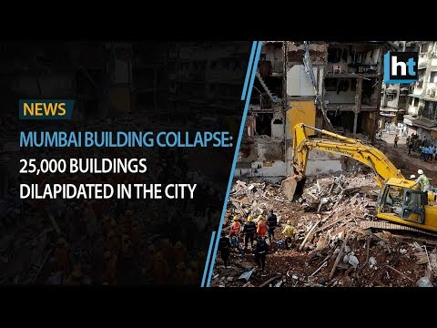 Mumbai building collapse 25,000 buildings dilapidated in the city