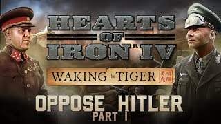 HOI4: Waking the Tiger - Oppose Hitler - New Germany Focus Tree - Part 1