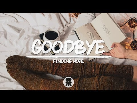 Finding Hope - Goodbye (Lyrics Video)