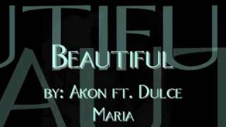 Akon ft. Dulce Maria-Beautiful+lyrics