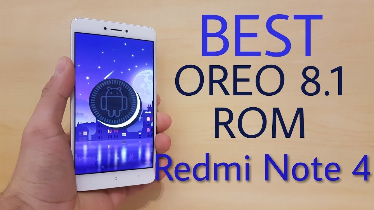 Install Best Android OREO 8 1 ROM for Redmi Note 4