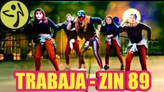 TRABAJA - ZIN 89 - ZUMBA