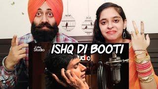 Indian Reaction on Ishq di Booti. Abrar-ul-Haq | Coke Studio Ft. PunjabiReel TV