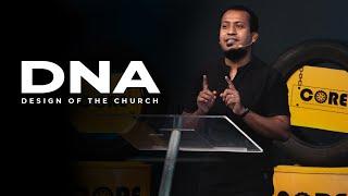 DNA (Design Of The Church) | Core Series (Week 3) | Ps. Sam Ellis