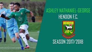 Ashley Nathaniel-George | Goals, Skills & Assists | Hendon F.C. | Senior | 2017/2018
