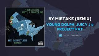 "Young Dolph, Juicy J & Project Pat ""By Mistake"" (Remix) (AUDIO)"