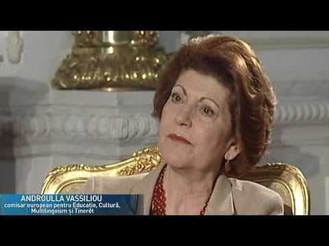Interviu cu Androulla Vassiliou, comisar european pentru educaţie