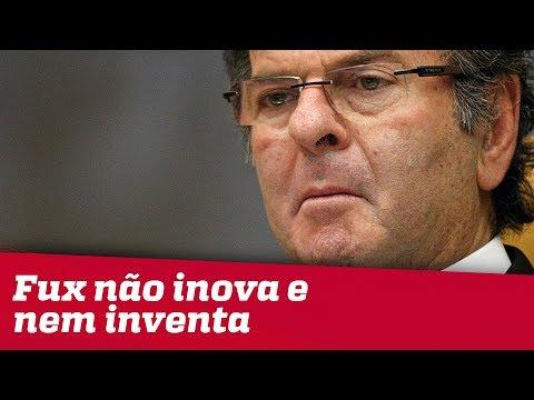 Fux não inova e nem inventa ao indicar que Lula não pode ser candidato, diz especialista
