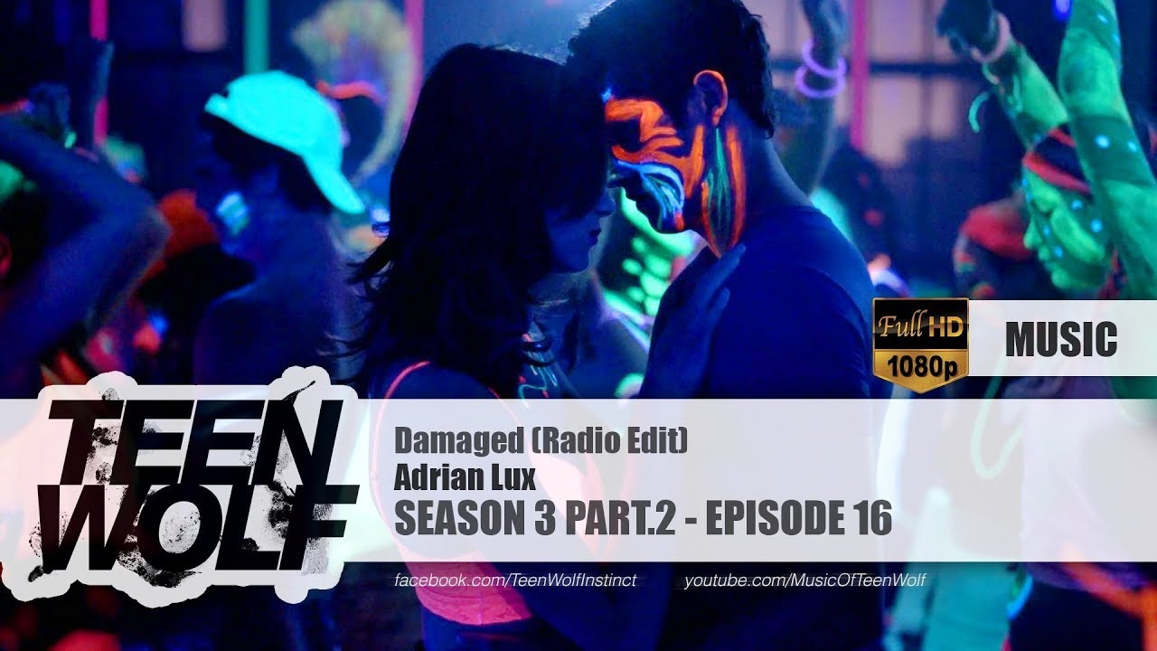 Adrian Lux Damaged Radio Edit Teen Wolf 3x16 Music