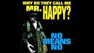 NoMeansNo - Why Do They Call Me Mr. Happy? [1993, FULL ALBUM]