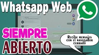 Cómo MANTENER WhatsApp Web SIEMPRE ABIERTO ✅   2021