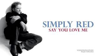 SIMPLY RED SAY YOU LOVE ME HD