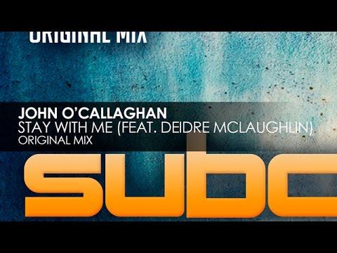 John O'Callaghan featuring Deidre McLaughlin - Stay With Me