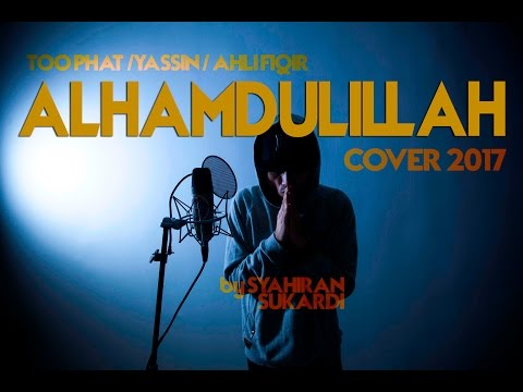 Alhamdulillah (TOO PHAT 2017 Cover)