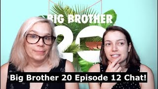 Big Brother 20 Episode 12 Chat 07/22/18