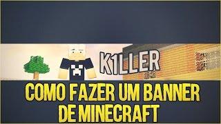 Como Fazer um Banner De Minecraft!