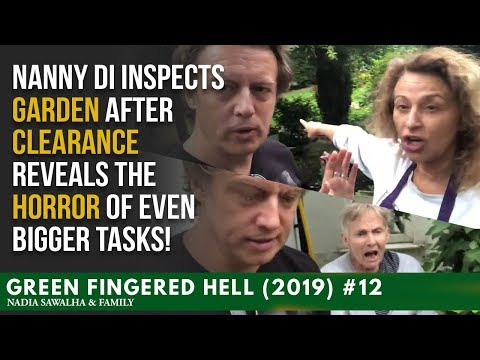GFH (2019) #12  Nanny DI Inspects GARDEN after CLEARANCE Reveals The HORROR of EVEN BIGGER TASKS!
