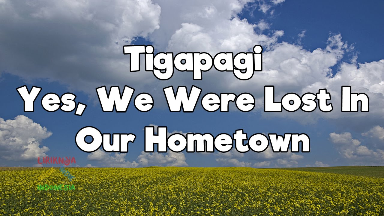 tigapagi-yes-we-were-lost-in-our-hometown-video-lirik-liriknya-musik-indie-indonesia