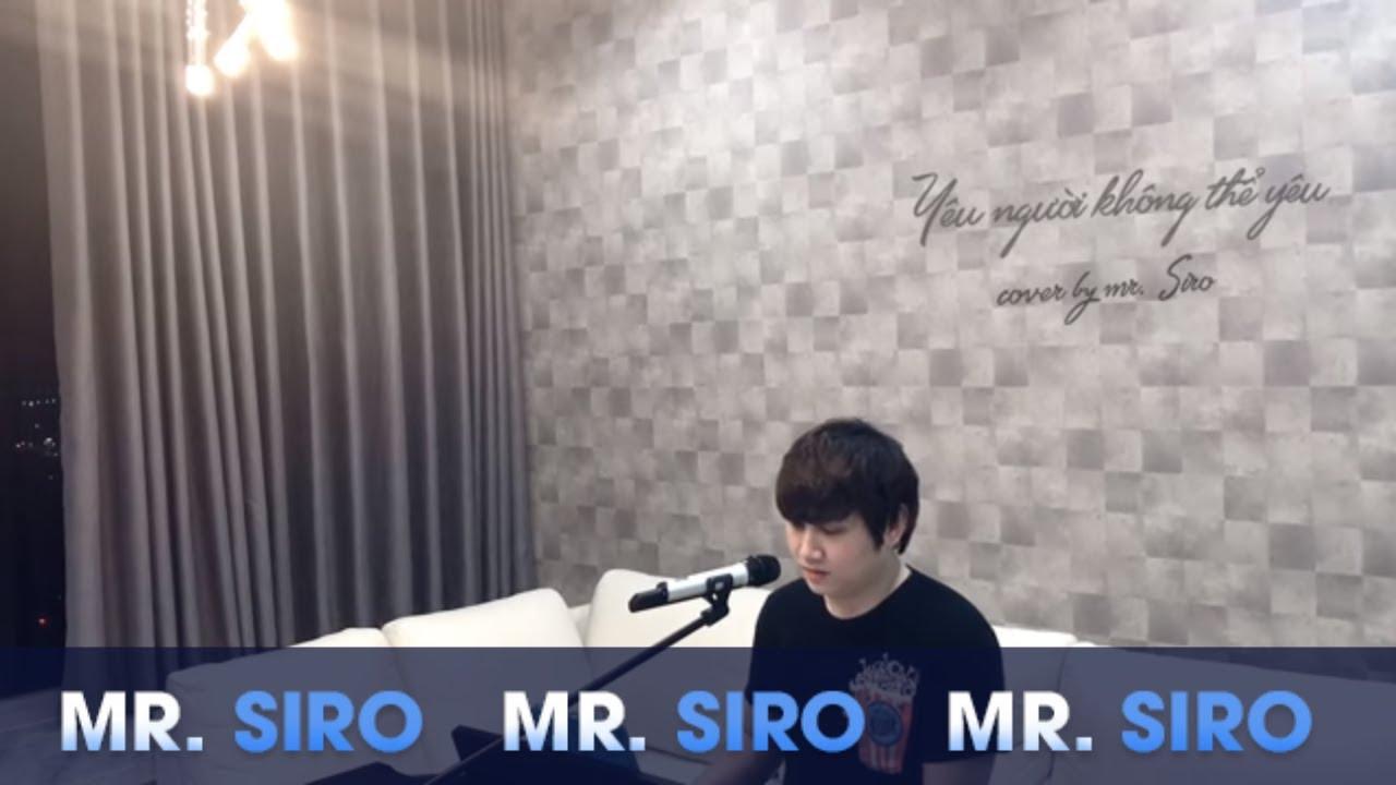 Yêu Người Không Thể Yêu + Tình Yêu Đẹp Nhất – Cover by Mr. Siro