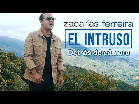 Zacarías Ferreira - El Intruso (Detrás de cámaras)