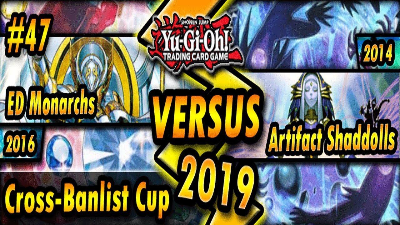 ED Monarchs (2016) vs  Artifact Shaddolls (2014)   Cross-Banlist Cup 2019