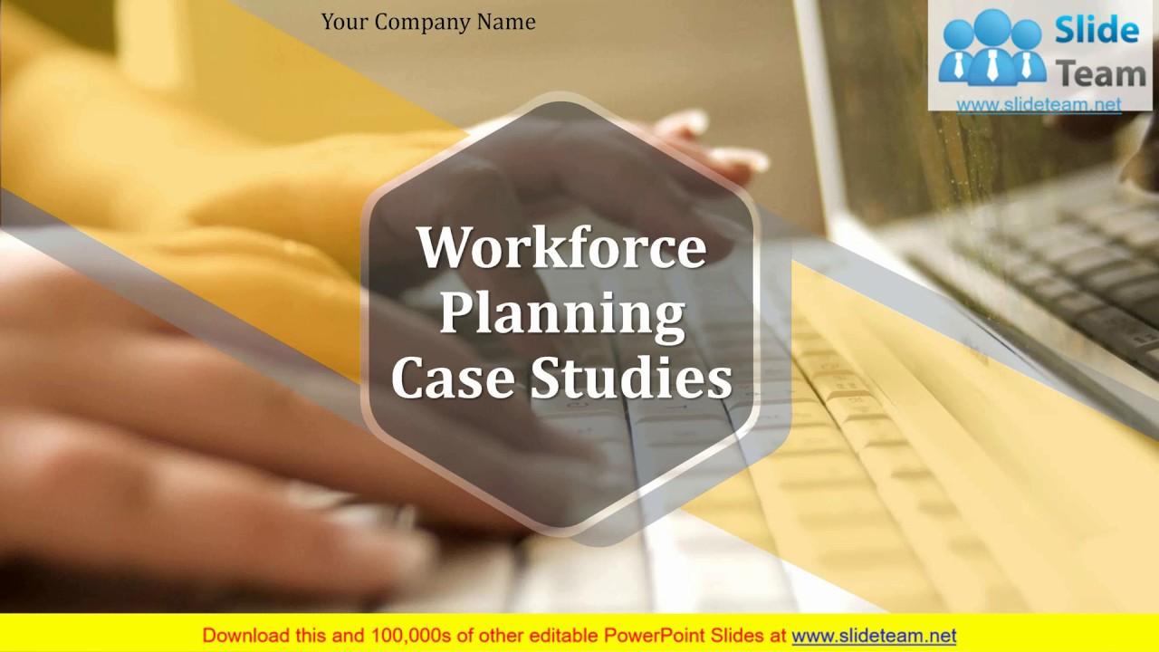 Workforce Planning Case Studies PowerPoint Presentation Slides