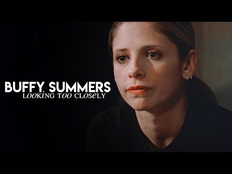 Buffy Summers | Looking Too Closely.