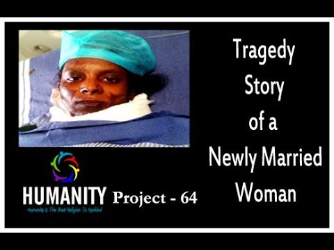 Humanity Project - 64 | Tragedy story of a newly married woman | Roshan Belman