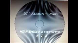 "DJ Jammin Jerry P. ""freestyle & high"" energy mix.w"