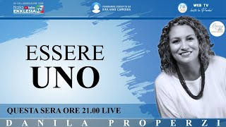 """""""Essere UNO"""" - di Danila Properzi conduce Giuliano Camedda"""