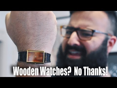 Wooden Watches?  No Thanks!