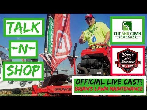 Talk-N-Shop Live #7 | With Brian's Lawn Maintenance 2018 Lawn Care