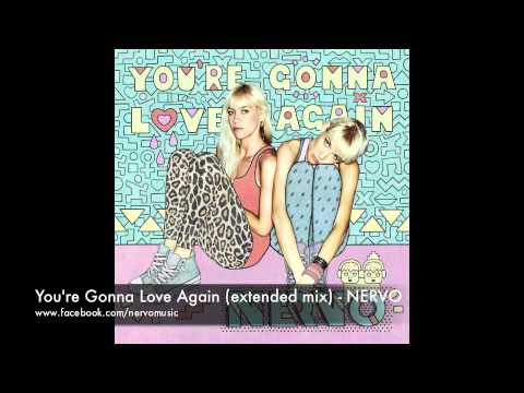 You're Gonna Love Again (Extended Mix) - NERVO