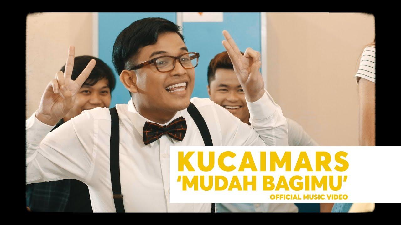 Kucaimars - Mudah Bagimu (Official Music Video)