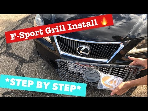 HOW TO Install/ Change a Lexus IS250/350 Grill *STEP BY STEP*
