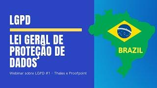 Webinar sobre LGPD #1 - Thales e Proofpoint