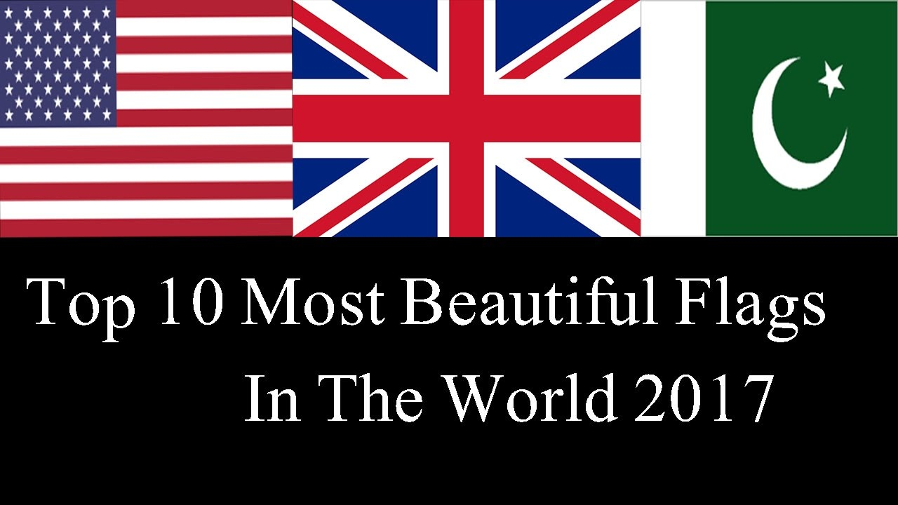 Top 10 Most Beautiful Flag In The World 2017 Youtube